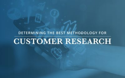 Determining the Best Methodology for Customer Research