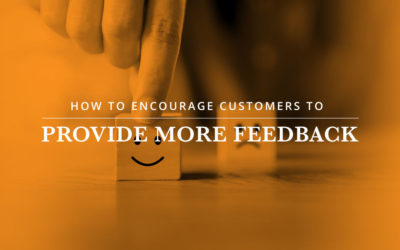 How to Encourage Customers to Provide More Feedback